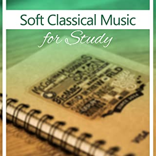 Soft Classical Music for Study – Easy Work, Train Your Mind, Brain Power, Stress Free, Music Helps Pass Exam