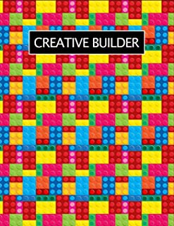 Creative Builder: The Unofficial Lego Building Blocks Sketchbook for Kids & Adults ~ Birthday & Father's Day Gift Ideas, Inspirational Notebook for Builders