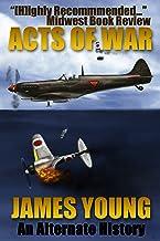 Acts of War: A World War II Alternative History (The Usurper's War Book 1)