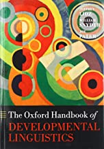 The Oxford Handbook of Developmental Linguistics (Oxford Handbooks)