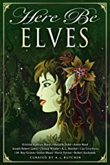 Here Be Elves (Here Be - Myth, Monsters and Mayhem) Kindle Edition