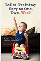 Toilet Training: Easy as One, Two, Wee? Kindle Edition