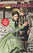 The Law and Miss Mary & Hannah's Beau: A 2-in-1 Collection (Love Inspired Historical)