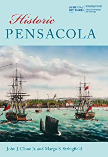 Historic Pensacola (Colonial Towns and Cities of the Atlantic World)