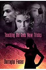 Teaching Old Gods New Tricks Kindle Edition
