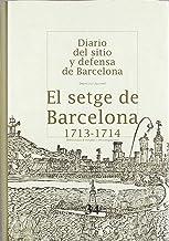El setge de Barcelona. 1713 - 1714 (Bib.d'estudis i investigacions)