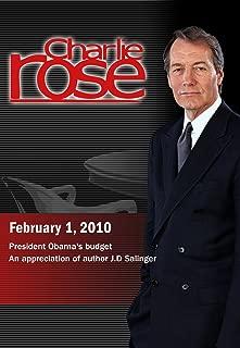 Charlie Rose - President Obama's budget / An appreciation of author J.D Salinger February 1, 2010