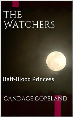 The Watchers: Half-Blood Princess