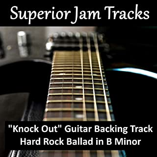 Knock Out Guitar Backing Track in B Minor Hard Rock Ballad