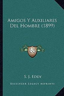 Amigos y Auxiliares del Hombre (1899)