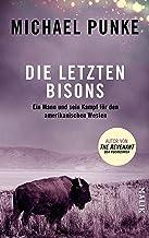 Die letzten Bisons: Ein Mann und sein Kampf für den amerikanischen Westen (German Edition)