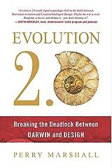 Evolution 2.0: Breaking the Deadlock Between Darwin and Design Kindle Edition