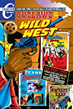 Outlaws of the Wild West Volume Two: Charlton Comics Silver Age Cover Gallery