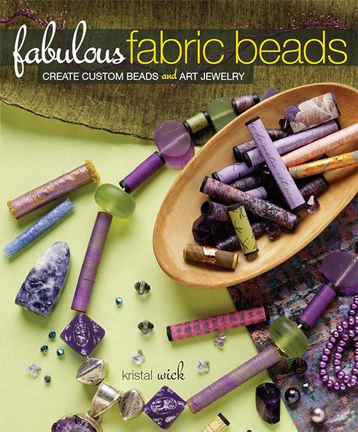 市町村角度同志Fabulous Fabric Beads: Create Custom Beads and Art Jewelry (English Edition)