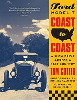 Ford Model T Coast to Coast: A Slow Drive across a Fast Country