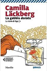 La gabbia dorata (La storia di Faye Vol. 1) Formato Kindle
