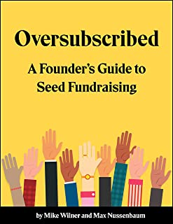 Oversubscribed: A Founder's Guide to Seed Fundraising