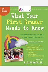 What Your First Grader Needs To Know (Revised And Updated): Fundamentals of a Good First-Grade Education Paperback