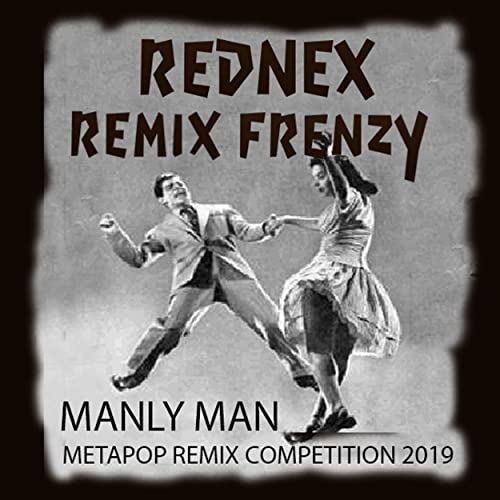 Manly Man Remix Frenzy (Metapop Remix Competition 2019)