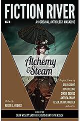 Fiction River: Alchemy & Steam (Fiction River: An Original Anthology Magazine Book 13) Kindle Edition
