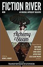 Fiction River: Alchemy & Steam (Fiction River: An Original Anthology Magazine Book 13)