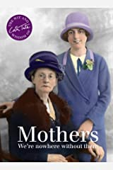 Mothers: We're nowhere without them (Wit & Wisdom of Cath Tate) (English Edition) Kindle版