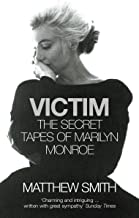 Victim: The Secret Tapes of Marilyn Monroe (English Edition)