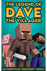 The Legend of Dave the Villager 1: An Unofficial Minecraft Book Kindle Edition