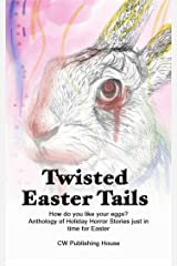 Twisted Easter Tails (Holiday Horror Book 3) Kindle Edition