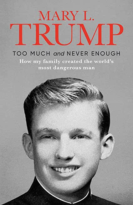 Too Much and Never Enough: How My Family Created the World's Most Dangerous Man (English Edition)
