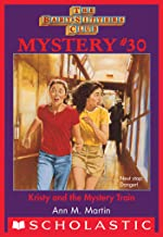 Baby-Sitters Club Mysteries #30: Kristy And The Mystery Train (The Baby-Sitters Club Mysteries)