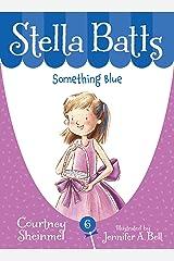 Stella Batts Something Blue Kindle Edition