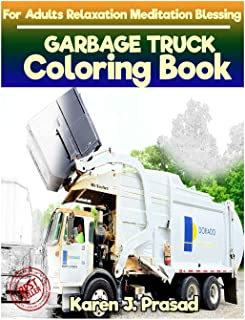 GARBAGE TRUCK Coloring book for Adults Relaxation  Meditation Blessing: Sketches Coloring Book  Grayscale Images