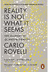 Reality Is Not What It Seems: The Journey to Quantum Gravity Kindle Edition