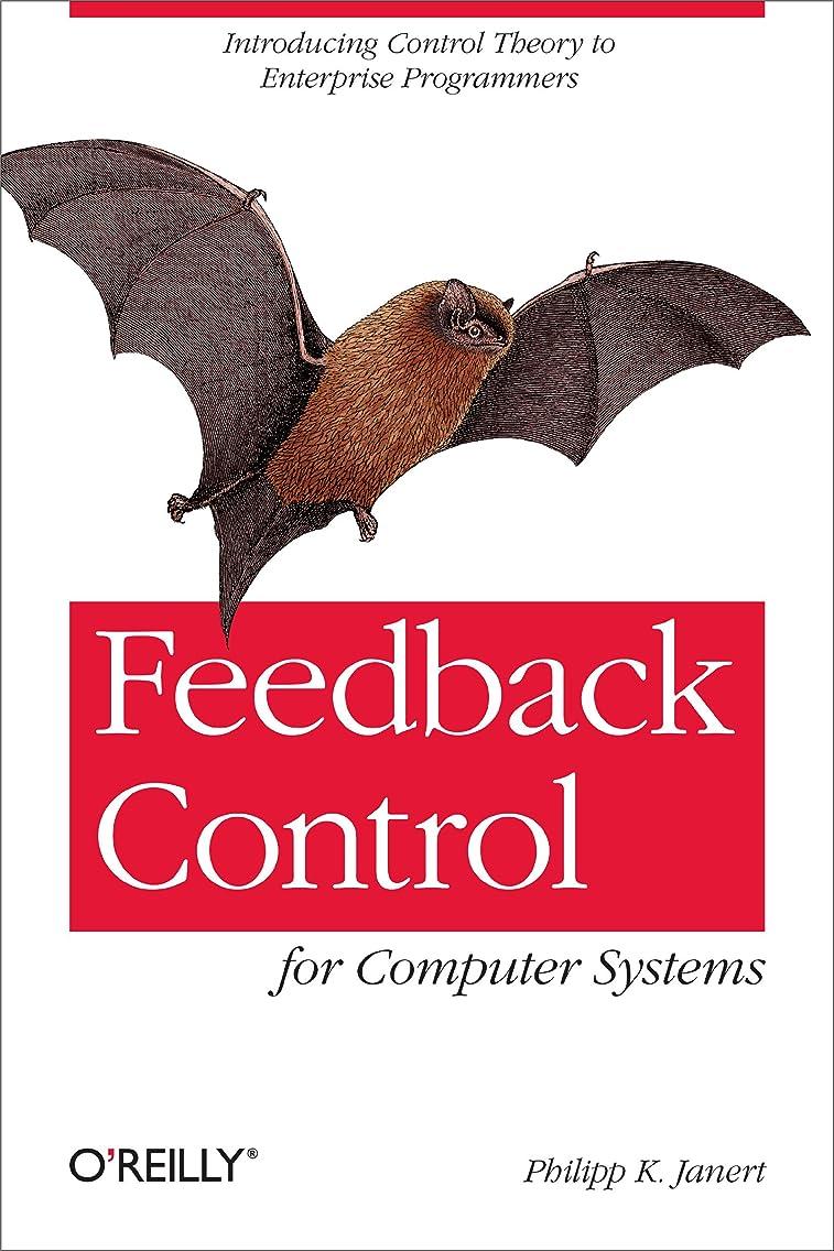 メダル略語温帯Feedback Control for Computer Systems: Introducing Control Theory to Enterprise Programmers (English Edition)