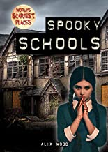 Spooky Schools (World's Scariest Places)
