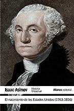 El nacimiento de los Estados Unidos (1763-1816) (El libro de bolsillo - Historia) (Spanish Edition)