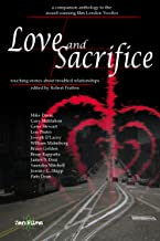 Love and Sacrifice: Touching Stories About Troubled Relationships