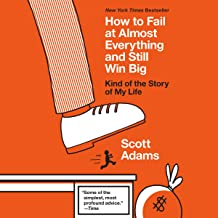 How to Fail at Almost Everything and Still Win Big: Kind of the Story of My Life PDF