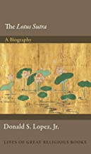 The Lotus Sūtra: A Biography (Lives of Great Religious Books)
