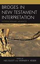 Bridges in New Testament Interpretation: Interdisciplinary Advances
