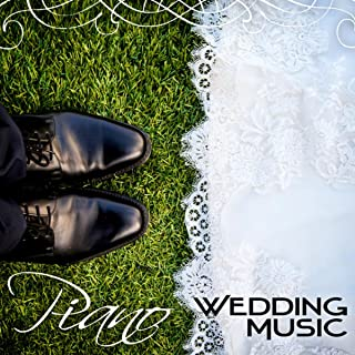 Piano Wedding Music – Romantic Instrumental Music, Wedding Reception, Dinner Party, Favorite Songs, Jazz Piano Hits, Perfect Day Relaxing Playlist