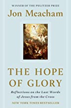 The Hope of Glory: Reflections on the Last Words of Jesus from the Cross PDF