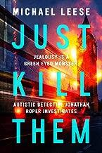 Just Kill Them: British Detective (Jonathan Roper Investigates)