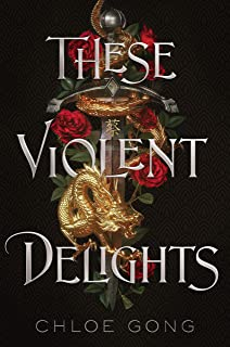 These Violent Delights: the captivating New York Times bestseller