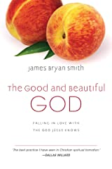 The Good and Beautiful God: Falling in Love with the God Jesus Knows (The Apprentice Series Book 1) Kindle Edition