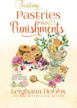 Teatime Pastries and Punishments (Teatime Classic Whodunit Cozy Mystery Book 1)