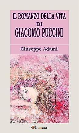 Il romanzo della vita di Giacomo Puccini