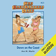 Dawn on the Coast: The Baby-Sitters Club, Book 23