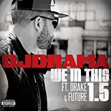 We In This 1.5 (feat. Drake and Future) [Explicit]